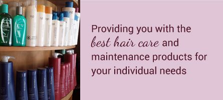 Providing you with the best hair care and maintenance products for your individual needs